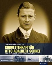 Korvettenkapitän Otto Adalbert Schnee - Mit U 23, U 6, U 60, U 201 und U 2511 auf Feindfahrt