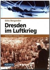 Dresden im Luftkrieg - Vorgeschichte - Zerstörung - Folgen - Buch