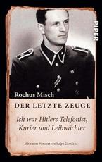 Der letzte Zeuge: Ich war Hitlers Telefonist, Kurier und Leibwächter (Taschenbuch)+Fotokopie