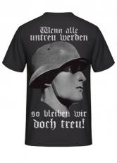 WH Soldat: Wenn alle untreu werden, so bleiben wir doch treu! T-Shirt