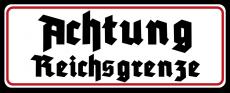 Achtung ! Reichsgrenze ! - Blechschild