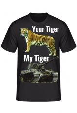 Your Tiger, My Tiger - T-Shirt