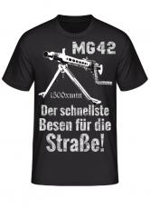 MG 42 - Der schnellste Besen für die Straße! - T-Shirt