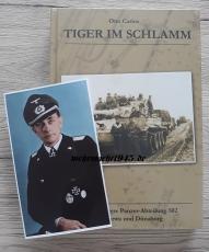 Otto Carius - Tiger im Schlamm - Buch+Farbfoto+ein von Carius signiertes A4 Blatt(Kopie) vom OKW Berichtzum Ritterkreuz mit Eichenlaub