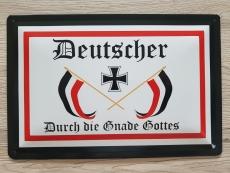 Deutscher durch die Gande Gottes! - Blechschild