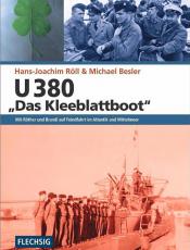 U 380 - Das Kleeblattboot: Mit Röther und Brandi auf Feindfahrt im Atlantik und Mittelmeer