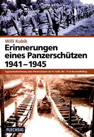 Willi Kubik - Erinnerungen eines Panzerschützen 1941 - 1945