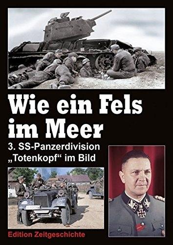 """Wie ein Fels im Meer: Kriegsgeschichte der 3. SS-Panzerdivision """"Totenkopf"""" Gebundenes Buch(Band 1)"""