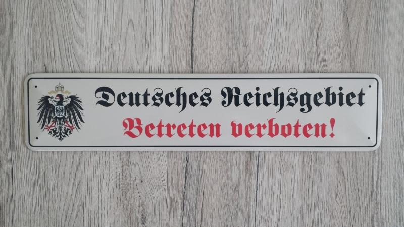 Deutsches Reichsgebiet - Betreten verboten - Blechschild