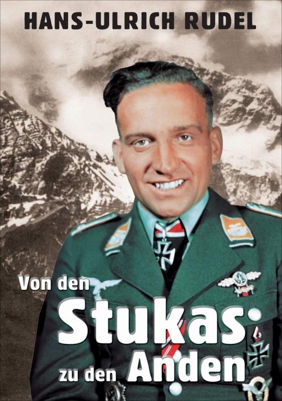 Hans-Ulrich Rudel - Von den Stukas zu den Anden Gebundenes Buch