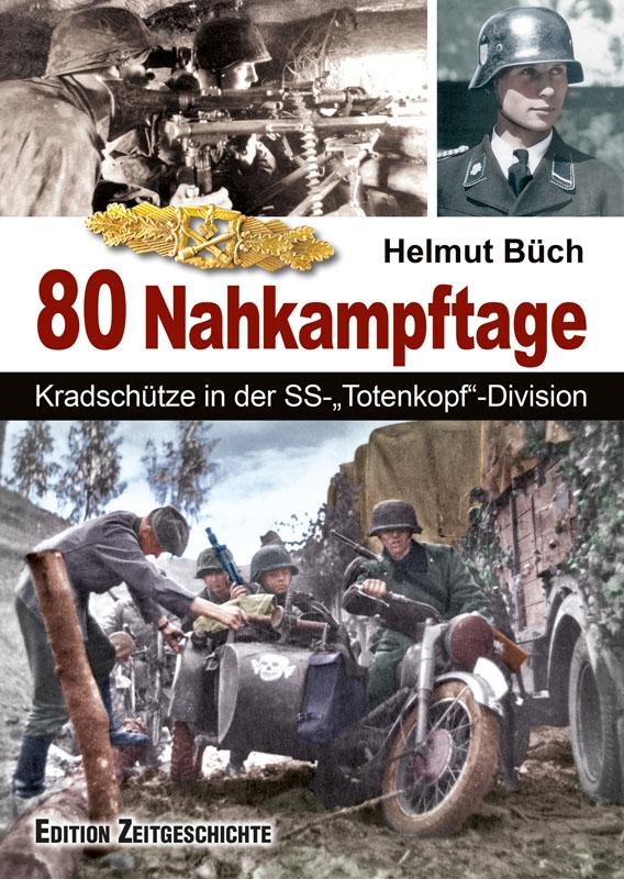 """Helmut Büch: In 80 Nahkampftagen - Kradschütze in der SS-""""Totenkopf"""" Division - Buch"""