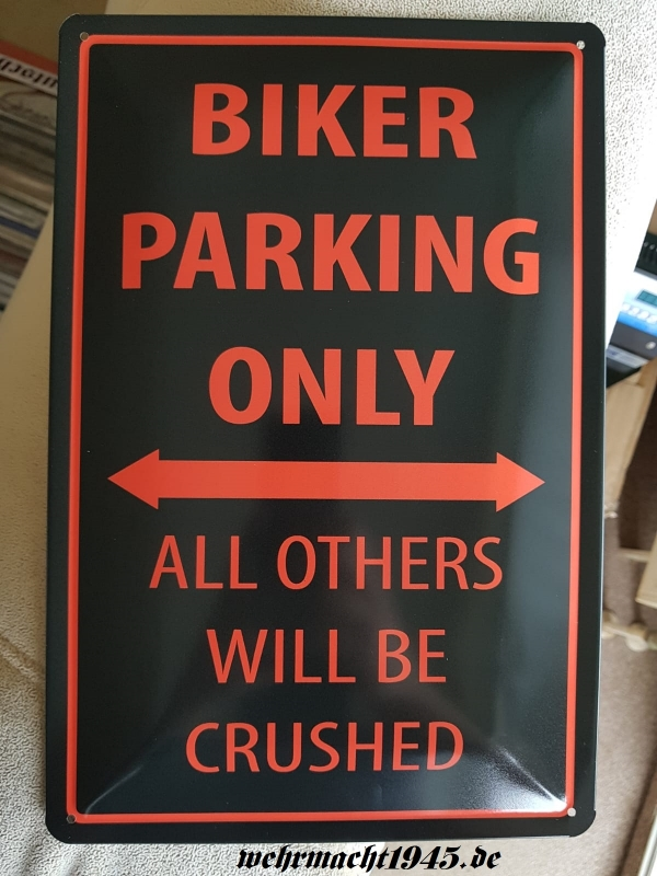 Biker parking only - All other will be crushed - Blechschild
