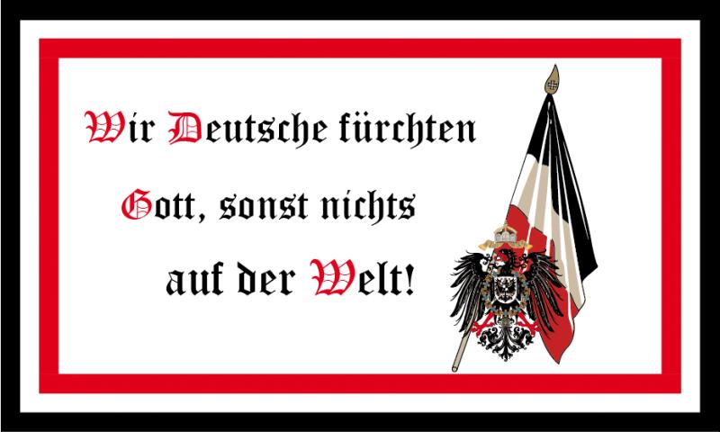 Wir Deutsche fürchten Gott, sonst nichts auf der Welt! Fahne 150x90cm