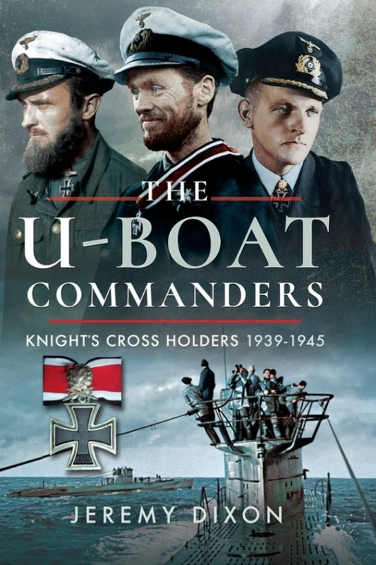 The U-Boat Commanders: Knights Cross Holders 1939-1945 (Englisch) Gebundenes Buch
