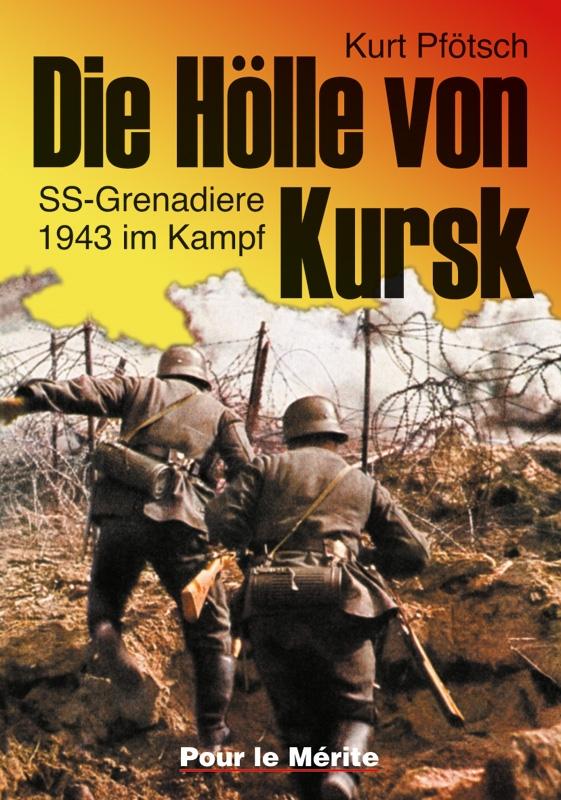 Die Hölle von Kursk: SS-Grenadiere 1943 im Kampf (Deutsch) Gebundenes Buch