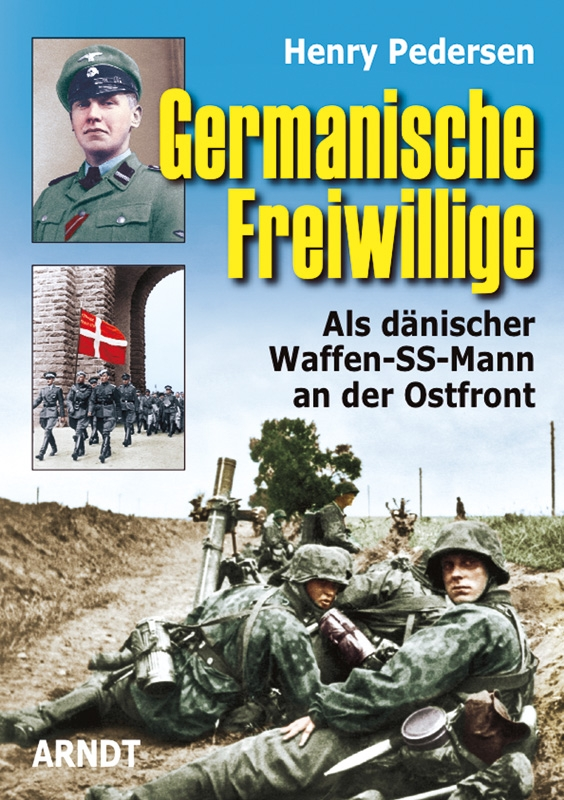 Germanische Freiwillige  Als dänischer Waffen-SS-Mann an der Ostfront - Gebundene Ausgabe
