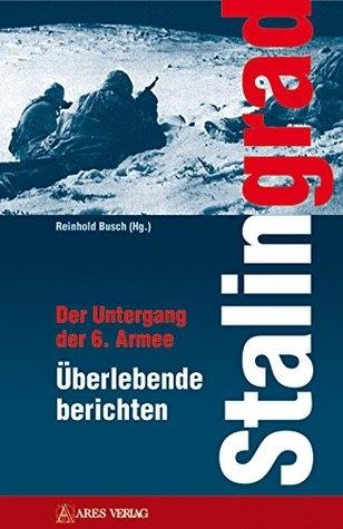 Stalingrad: Der Untergang der 6. Armee Überlebende berichten - Buch