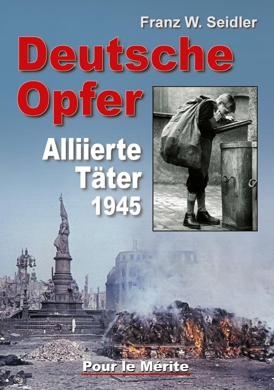 Deutsche Opfer: Kriegs- und Nachkriegsverbrechen alliierter Täter Gebundenes Buch