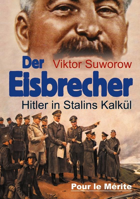 Der Eisbrecher: Hitler in Stalins Kalkül - Gebundenes Buch