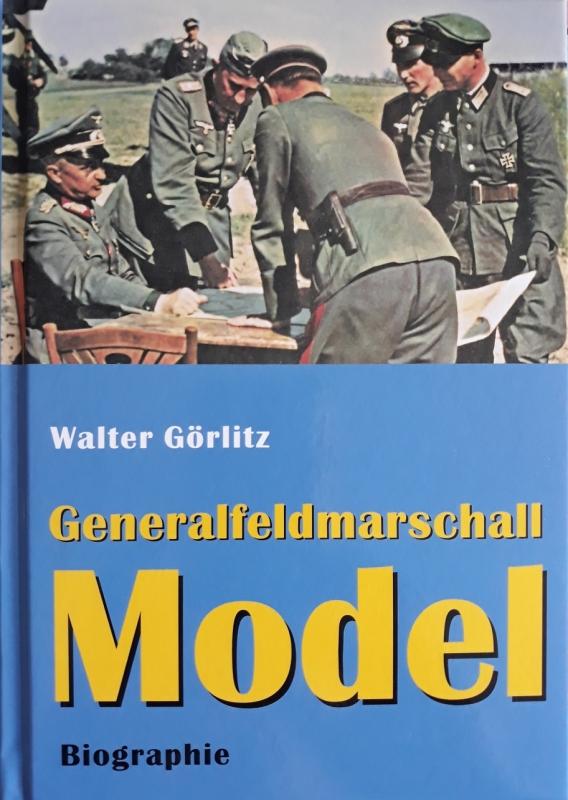 Generalfeldmarschall Model: Biographie Gebundene Ausgabe