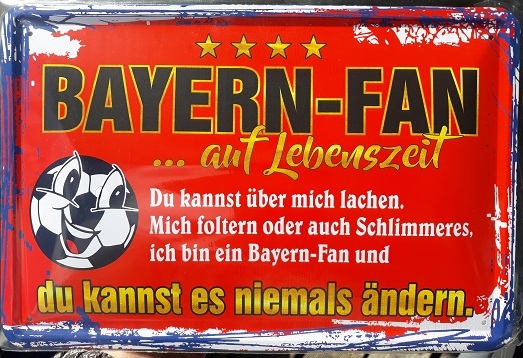 Bayernfan auf Lebenszeit - Blechschild
