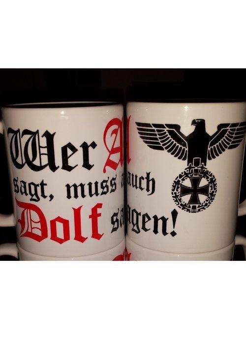 Wer A sagt muss auch Dolf sagen! Reichsadler - Tasse