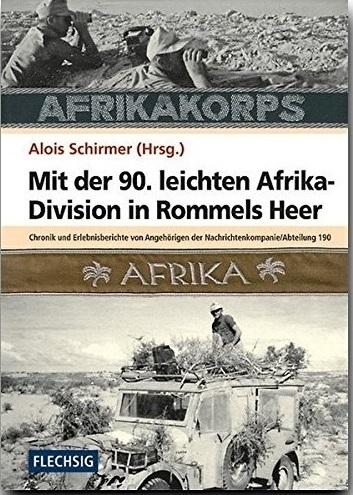 Mit der 90. leichten Afrika-Division in Rommels Heer - Chronik und Erlebnisberichte von Angehörigen