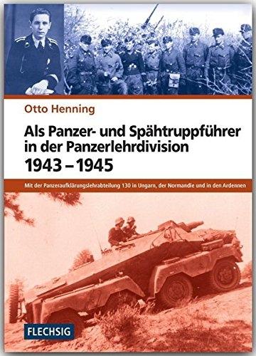 Als Panzer- und Spähtruppführer in der Panzerlehrdivision 1943-1945 - Gebundenes Buch