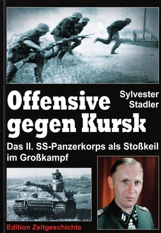 Offensive gegen Kursk: Das II. SS-Panzerkorps als Stoßkeil im Großkampf. Gebundenes Buch