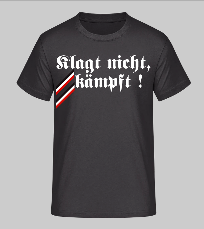 Klagt nicht, kämpft ! - T-Shirt
