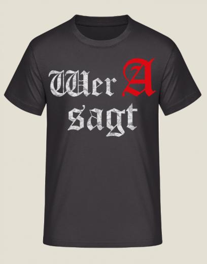 Wer A sagt - T-Shirt