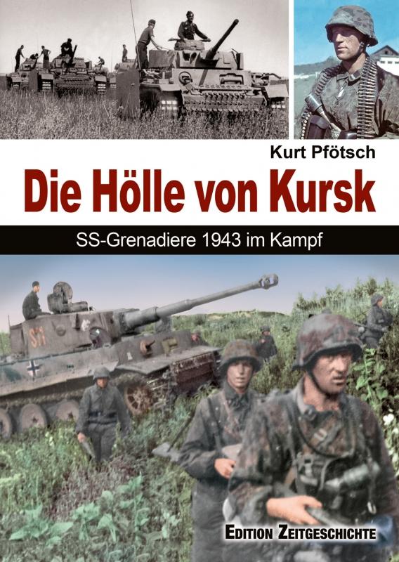 Die Hölle von Kursk - SS-Grenadiere 1943 im Kampf - Buch