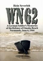 WN 62: A German Soldiers Memories of the Defense of Omaha Beach - Taschenbuch(english Version)