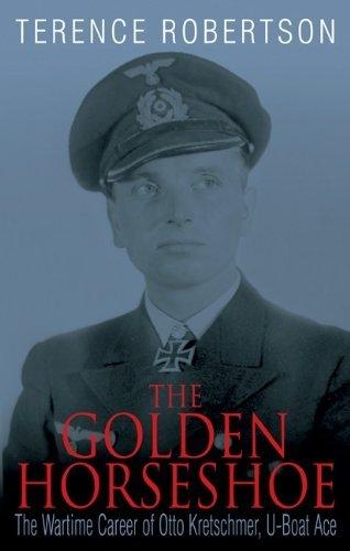 The Golden Horseshoe: The Wartime Career of Otto Kretschmer, U-Boat Ace (Taschenbuch)