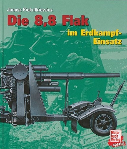 Die 8,8 Flak im Erdkampf-Einsatz - Buch