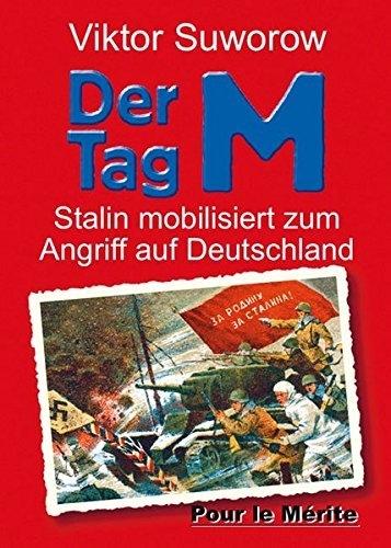 Der Tag M - Stalin mobilisiert zum Angriff auf Deutschland - Buch
