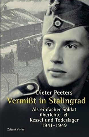 Vermisst in Stalingrad: Als einfacher Soldat überlebte ich Kessel und Todeslager. 1941-1949