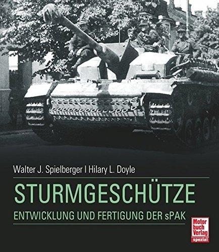 Sturmgeschütze: Entwicklung und Fertigung der sPak - Buch