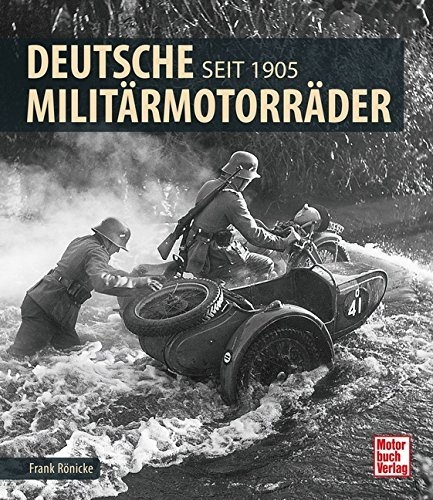 Deutsche Militärmotorräder: Seit 1905 Gebundenes Buch