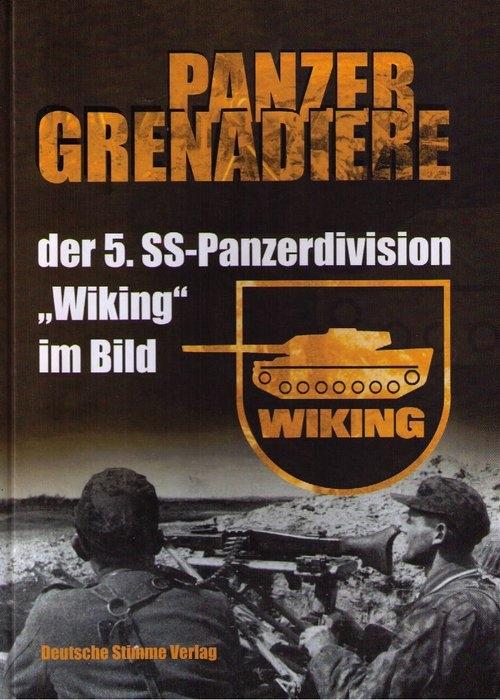 Panzergrenadiere der 5. SS-Panzerdivision Wiking im Bild - Buch