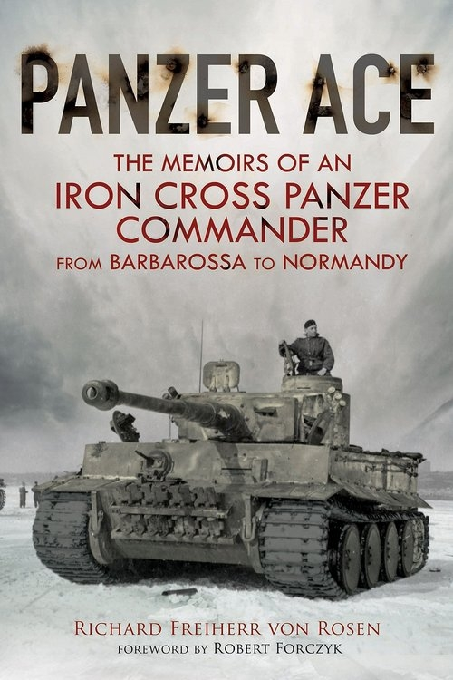 Panzer Ace: The Memoirs of an Iron Cross Panzer Commander from Barbarossa to Normandy (Englisch)