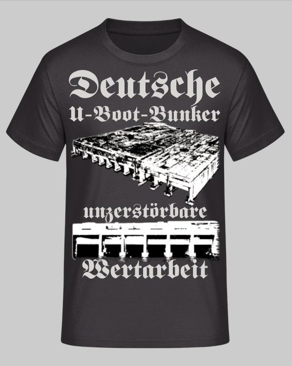 Deutsche U-Boot-Bunker unzerstörbare Wertarbeit T-Shirt