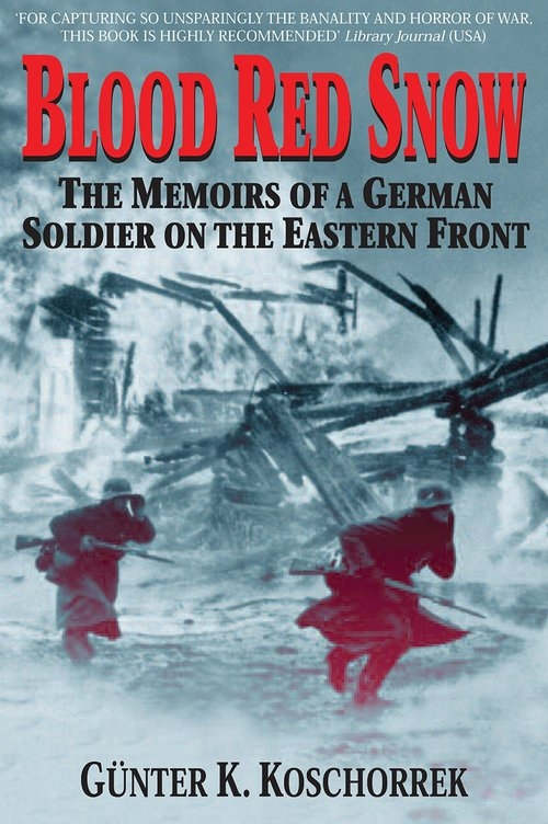 Blood Red Snow: The Memoirs of a German Soldier on the Eastern Front (Englisch) Taschenbuch