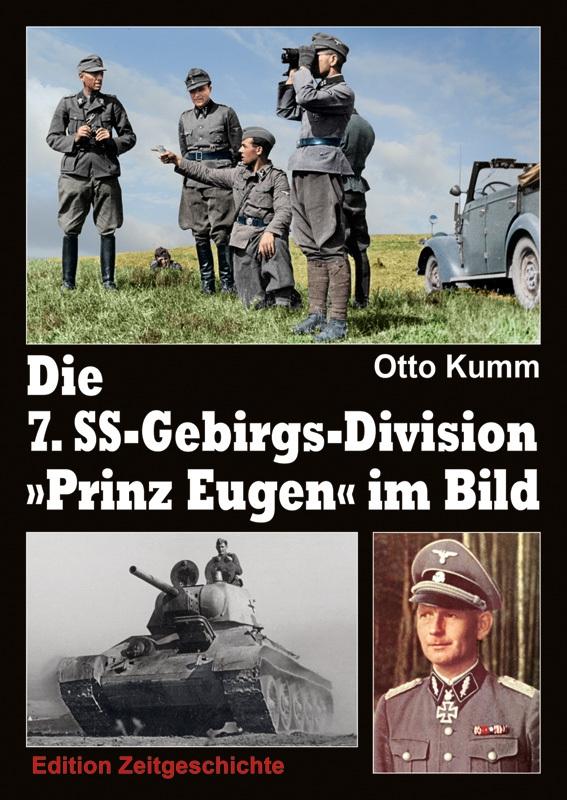 """Otto Kumm - Die 7. SS-Gebirgs-Division """"Prinz Eugen"""" im Bild - Buch"""