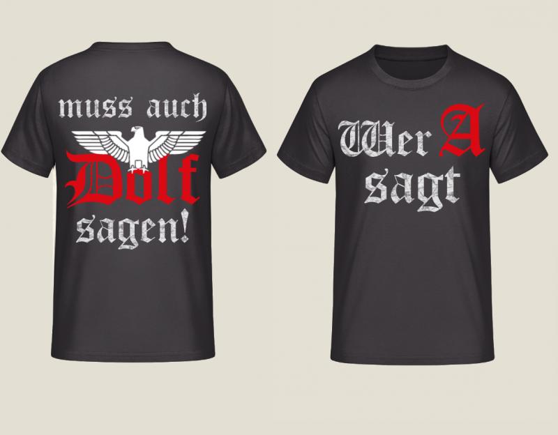 Wer A sagt muss auch Dolf sagen! T-Shirt III
