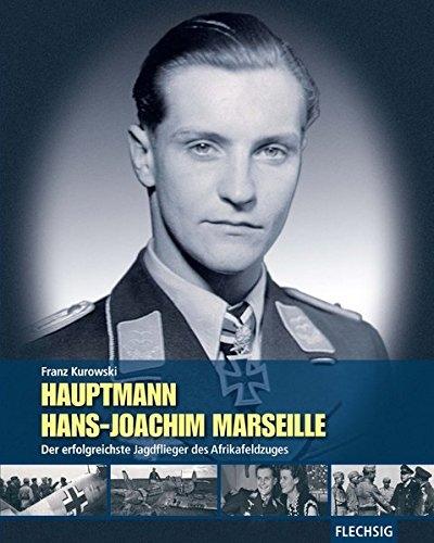 Hauptmann Hans-Joachim Marseille - Der erfolgreichste Jagdflieger des Afrikafeldzuges - Buch