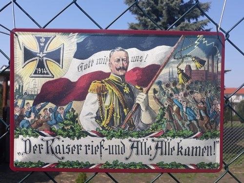 Wilhelm II - Der Kaiser rief und alle kamen  - Blechschild
