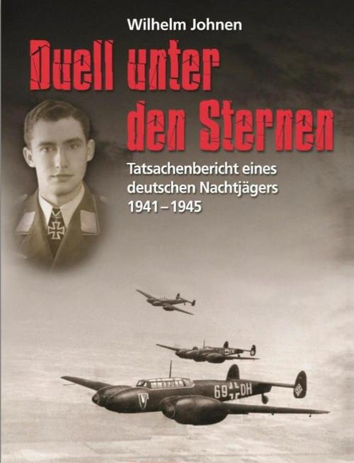 Duell unter den Sternen - Tatsachenbericht eines deutschen Nachtjägers 1941-1945 - Buch