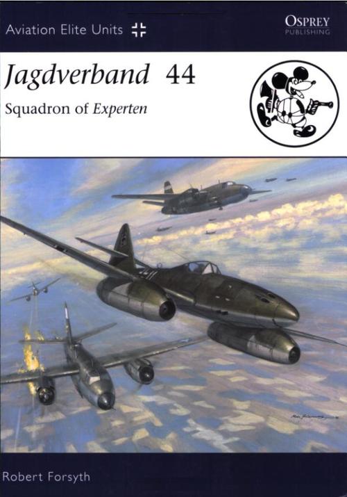 Jagdverband 44: Squadron of Experten (Aviation Elite Units, Band 27) (Englisch) Taschenbuch