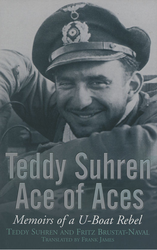 Teddy Suhren Ace of Aces: Memoirs of a U-Boat Rebel (Englisch) - Taschenbuch